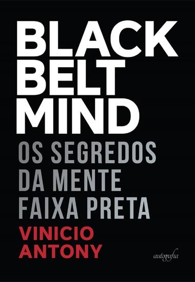 Black belt mind: os segredos da Mente Faixa Preta - cover