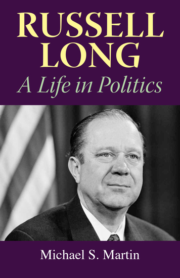 Russell Long - A Life in Politics - cover
