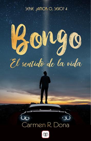 Bongo El sentido de la vida (¿Amor o sexo? 4) - cover