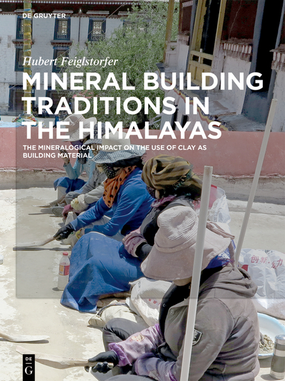 Mineral Building Traditions in the Himalayas - The Mineralogical Impact on the Use of Clay as Building Material - cover