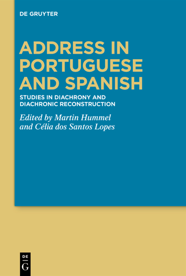 Address in Portuguese and Spanish - Studies in Diachrony and Diachronic Reconstruction - cover