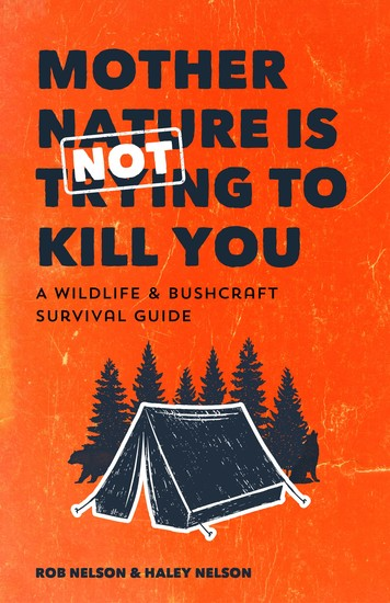 Mother Nature is Not Trying to Kill You - A Wildlife & Bushcraft Survival Guide (Camping & Wilderness Skills Natural Disasters) - cover