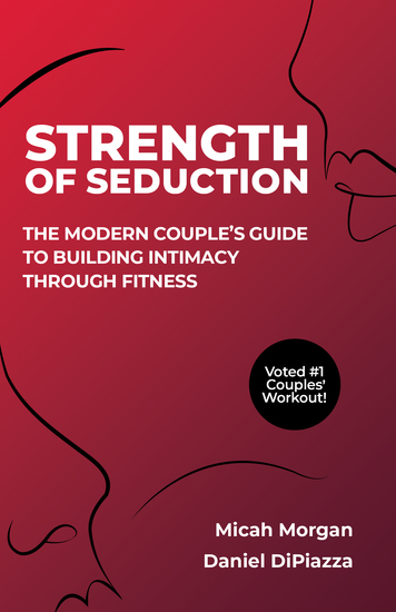 Strength of Seduction - The Modern Couple's Guide to Building Intimacy through Fitness - cover