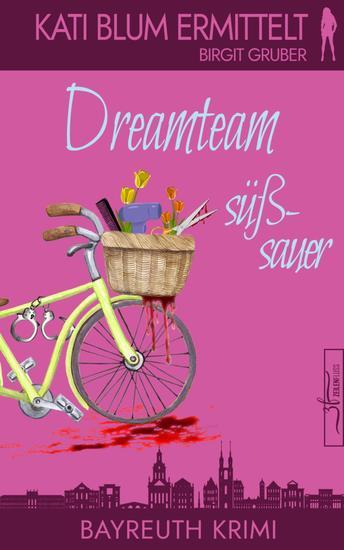 Dreamteam süßsauer - Krimikomödie - cover