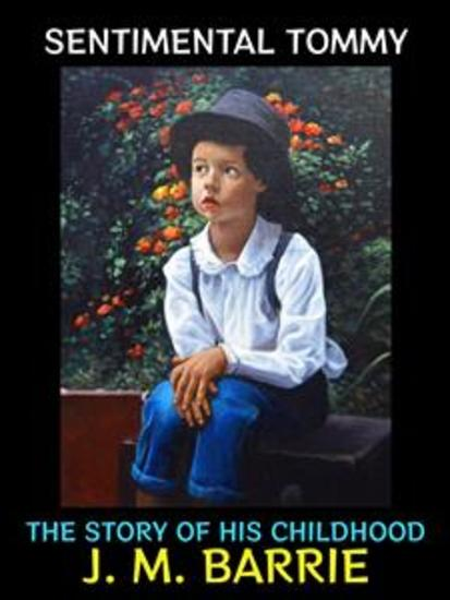 Sentimental Tommy - The Story of his Boyhood - cover