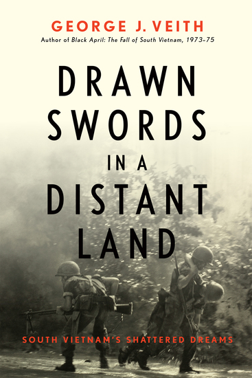 Drawn Swords in a Distant Land - South Vietnam's Shattered Dreams - cover