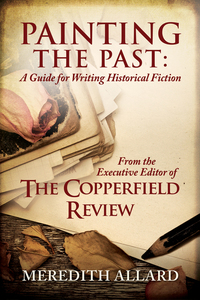 Painting the Past - A Guide for Writing Historical Fiction