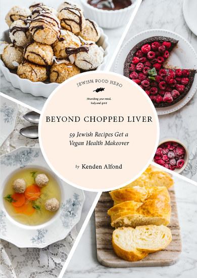 Beyond Chopped Liver - 59 Jewish Recipes Get a Vegan Health Makeover - cover