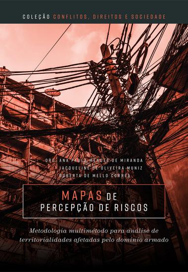 Mapas de percepção de riscos: metodologia multimétodo para análise de territorialidades afetadas pelo domínio armado - cover