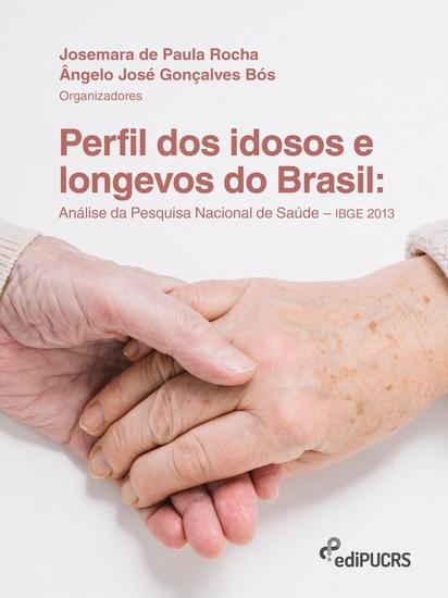 Perfil dos idosos e longevos do Brasil: - análise da pesquisa nacional de saúde - IBGE 2013 - cover
