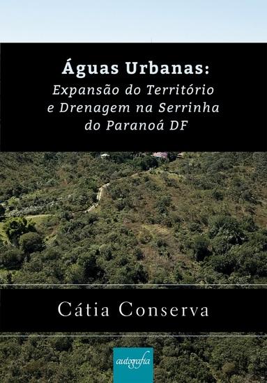 Águas urbanas - expansão do território e drenagem na Serrinha do Paranoá DF - cover