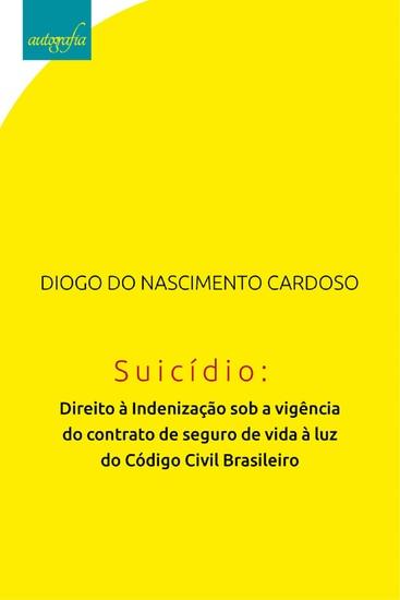 Suicídio: direito à indenização sob a vigência do contrato de seguro de vida à luz do código civil brasileiro - cover