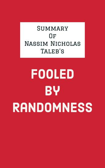 Summary of Nassim Nicholas Taleb's Fooled By Randomness - cover