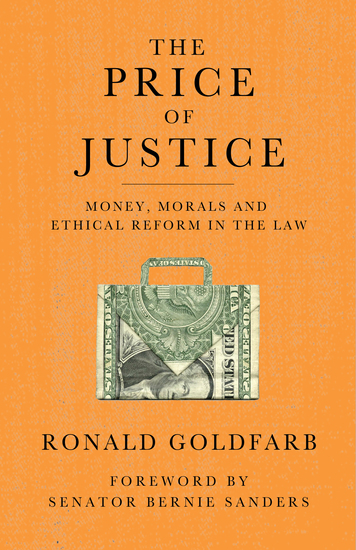 The Price of Justice - The Myths of Lawyer Ethics - cover