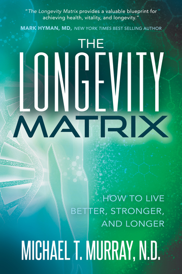 The Longevity Matrix - How to Live Better Stronger and Longer - cover