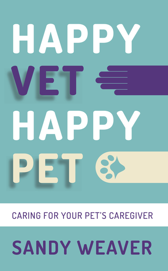 Happy Vet Happy Pet - Caring for your Pet's Caregiver - cover