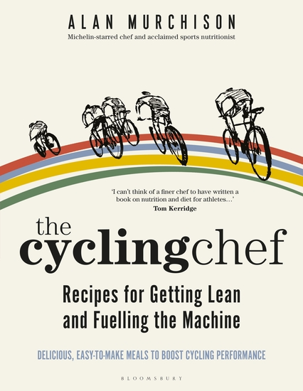 The Cycling Chef: Recipes for Getting Lean and Fuelling the Machine - cover