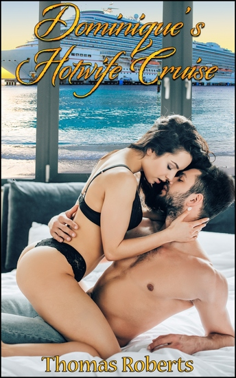 Dominique's Hotwife Cruise - cover