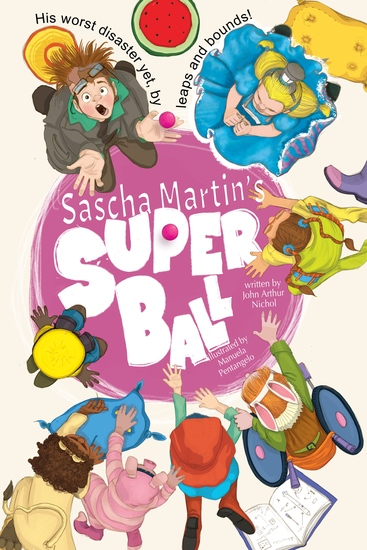 Sascha Martin's Super Ball - His Worst Disaster Yet by Leaps and Bounds - cover
