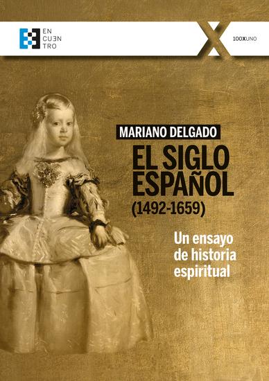 El Siglo Español (1492-1659) - Un ensayo de historia espiritual - cover