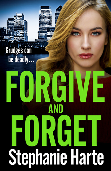 Forgive and Forget - an addictive new crime novel perfect for fans of Kimberley Chambers - cover