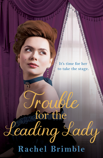 Trouble for the Leading Lady - a gripping Victorian saga - cover