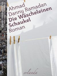 Die Wäscheleinen-Schaukel von Ahmad Danny Ramadan lesen