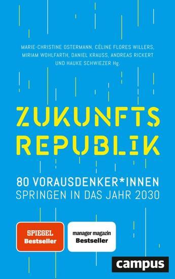 Zukunftsrepublik - 80 Vorausdenker*innen springen in das Jahr 2030 - cover