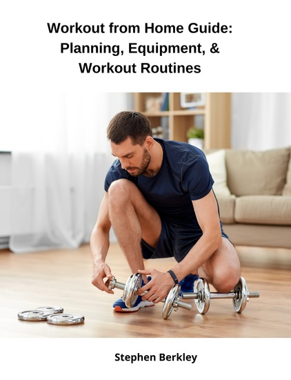 Workout from Home Guide: Planning Equipment & Workout Routines - cover