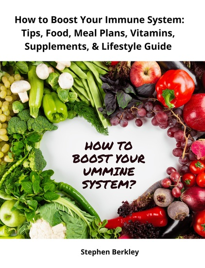 How to Boost Your Immune System: Tips Food Meal Plans Vitamins Supplements & Lifestyle Guide - cover
