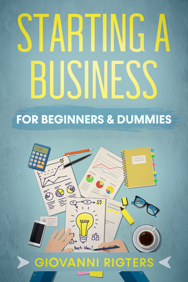 Starting A Business For Beginners & Dummies - cover