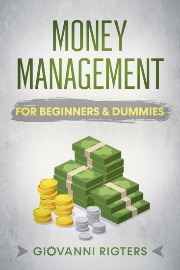 Money Management for Beginners & Dummies - cover