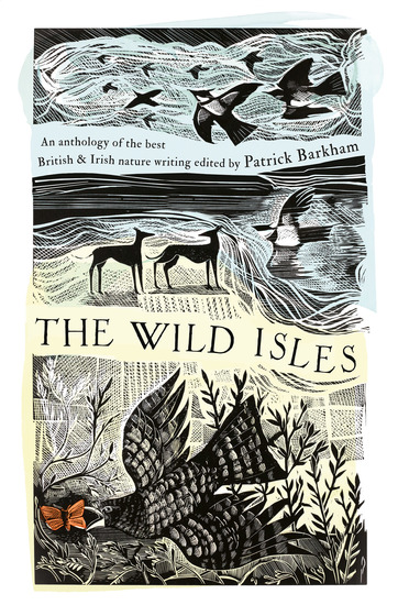 The Wild Isles - An Anthology of the Best of British and Irish Nature Writing - cover