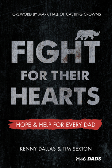 Fight for Their Hearts - Hope and Help for Every Dad - cover