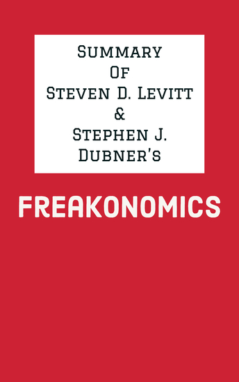 Summary of Steven D Levitt & Stephen J Dubner's Freakonomics - cover