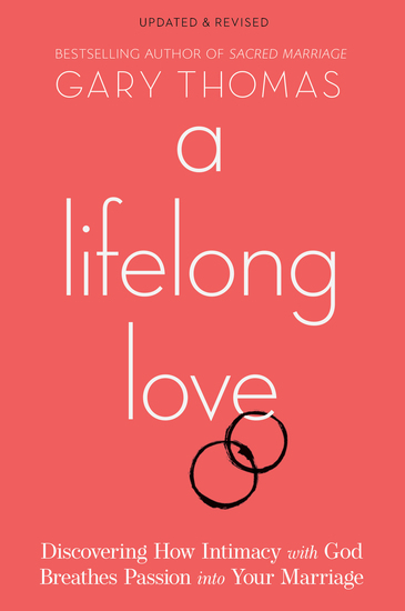 A Lifelong Love - Discovering How Intimacy with God Breathes Passion into Your Marriage - cover
