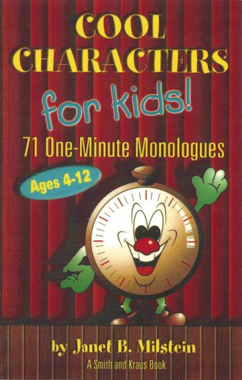 Cool Characters for Kids Ages 4-12 - 71 One-Minute Monologues - cover
