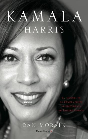 Kamala Harris - La vida de la primera mujer vicepresidenta de los Estados Unidos - cover
