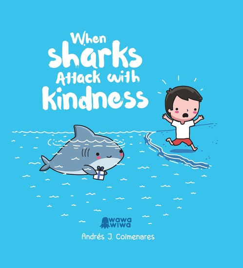 When Sharks Attack With Kindness - cover