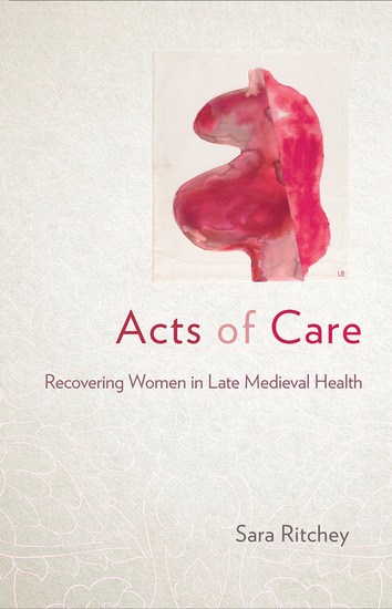 Acts of Care - Recovering Women in Late Medieval Health - cover