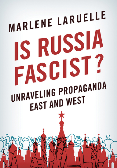 Is Russia Fascist? - Unraveling Propaganda East and West - cover