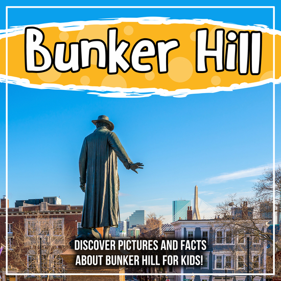 Bunker Hill: Discover Pictures and Facts About Bunker Hill For Kids! - cover