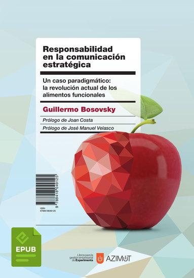 Responsabilidad en la comunicación estratégica - Un caso paradigmático: la revolución actual de los alimentos funcionales - cover
