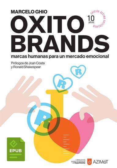 Oxitobrands - Marcas humanas para un mercado emocional Edición décimo aniversario (Con ilustraciones) - cover
