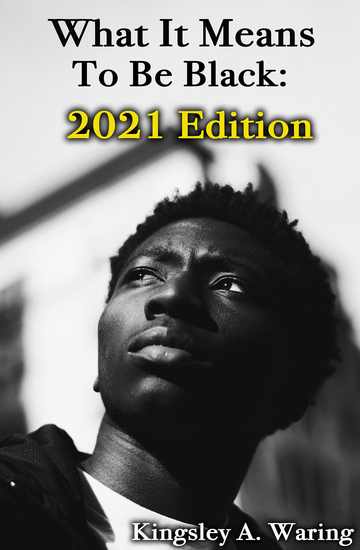 What It Means To Be Black: 2021 Edition - cover