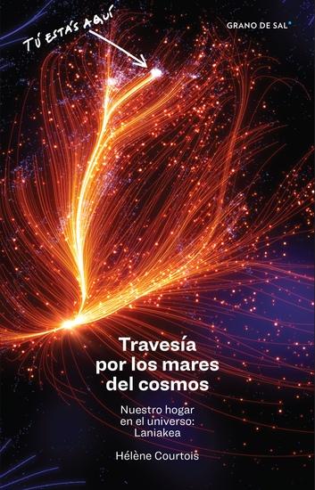 Travesía por los mares del cosmos - Nuestro hogar en el universo: Laniakea - cover