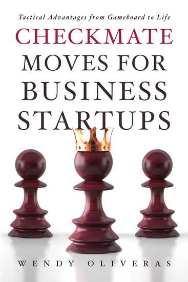 CHECKMATE MOVES FOR BUSINESS STARTUPS - Tactical Advantages from Gameboard to Life - cover