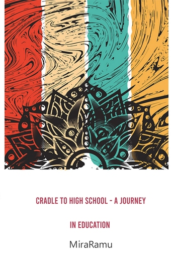 Cradle to High School - A Journey in Education - cover