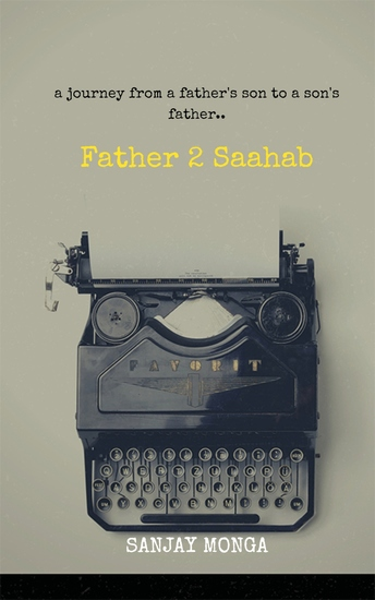 Father 2 Saahab - A Journey from a Father's Son to a Son's Father - cover