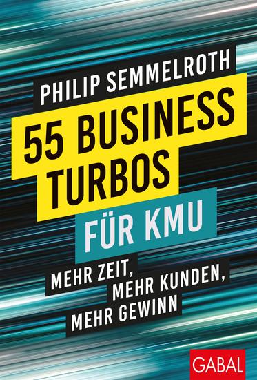 55 Business-Turbos für KMU - Mehr Zeit mehr Kunden mehr Gewinn - cover